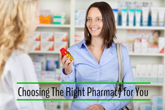 choosing the right pharmacy for you