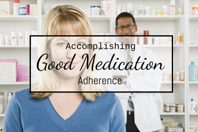 Accomplishing Good Medication Adherence 2