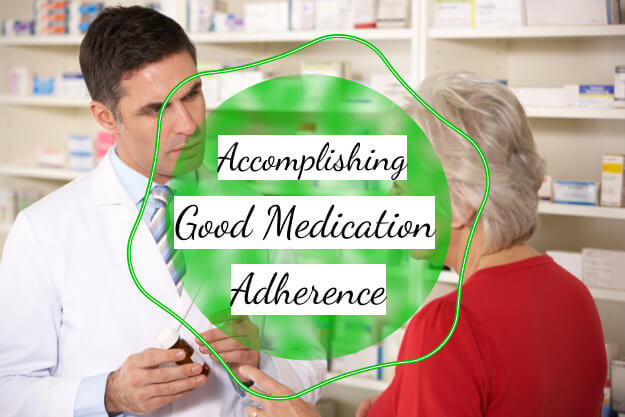 Accomplishing Good Medication Adherence