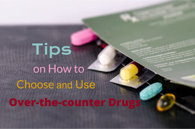 Tips on How to Choose and Use Over-the-counter Drugs
